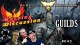 """Ashes Of Creation: """"BURNING DISCUSSION"""" –  Episode: 043 – Guilds"""